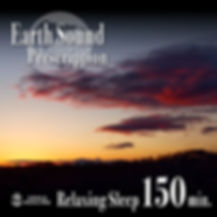 Earth Sound Prescription ~Relaxing Sleep~ 150min.