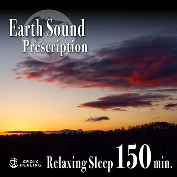 Earth Sound Prescription ~Relaxing Sleep~ 150min.