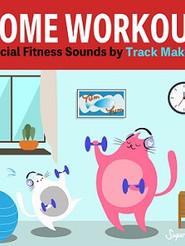 おうちでエクササイズ ~Spesial Fitness Sounds by Track Maker R~