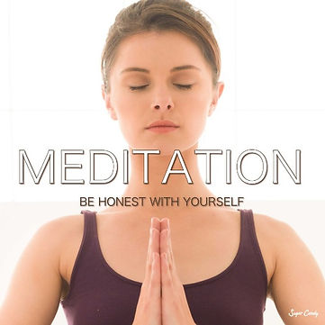MEDITATION ~be honest with yourself~
