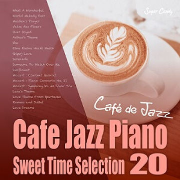 Cafe Jazz Piano ~Sweet Time Selection 20~