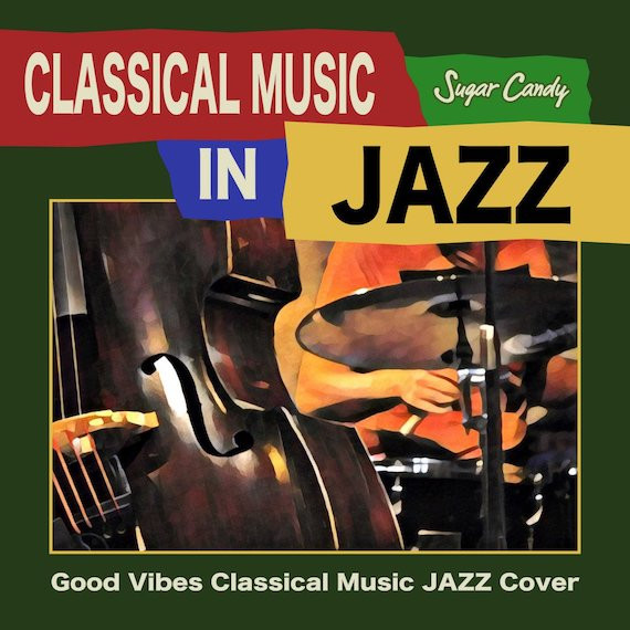 """CLASSICAL MUSIC IN JAZZ """"Good Vibes Classical Music JAZZ Cover"""""""