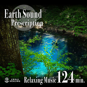 Earth Sound Prescription  〜Relaxing Music〜 124min.