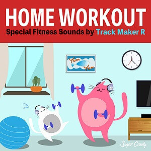 Track Maker R『おうちでエクササイズ 〜Spesial Fitness Sounds by Track Maker R〜』7月10日リリース!