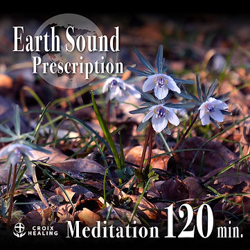 Earth Sound Prescription ~Meditation~ 120min.