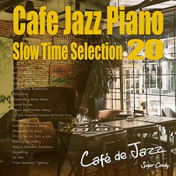 Cafe Jazz Piano ~Slow Time Selection 20~