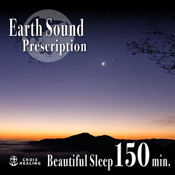 Earth Sound Prescription  ~Beautiful sleep~ 150min.