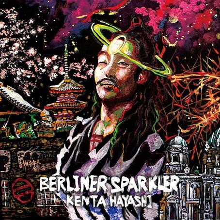 本日、9月20日リリース!KENTA HAYASHI 配信NEW ALBUM「Berliner Sparkler」