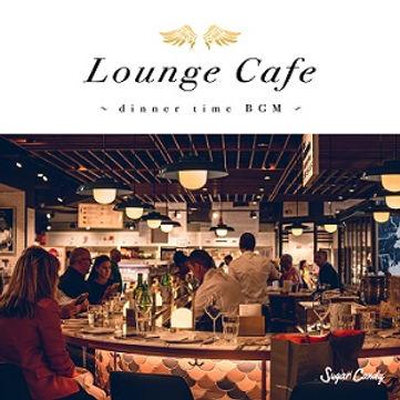 Lounge Cafe ~dinner time BGM~