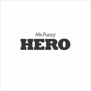 9/28(水)MR.Fuzzy「HERO」配信シングルリリース!