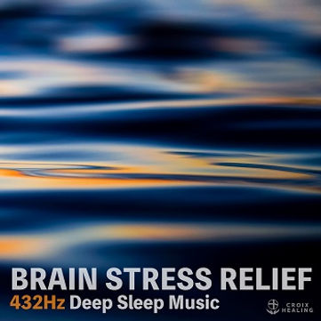 "BRAIN STRESS RELIEF ""432Hz Deep Sleep Music"""