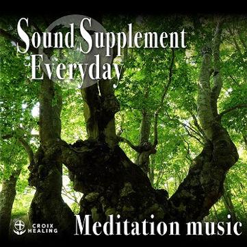 Sound Supplement Everyday 〜Meditation music〜