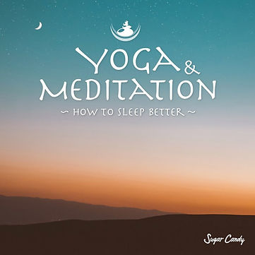 Yoga & Meditation~How to Sleep Better~