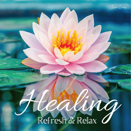 Various Artists「Healing〜Refresh and Relax」6月12日リリース!