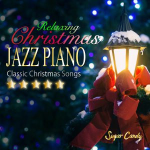 JAZZ PARADISE「Relaxing Christmas JAZZ PIANO Classic Christmas Songs」11月1日リリース!