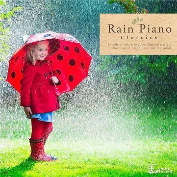 雨音ピアノクラシック 〜リラックス、瞑想、深い眠りのために〜