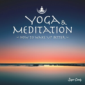 『Sugar Candy / Yoga & Meditation 〜How to Wake Up Better〜』9月4日リリース!