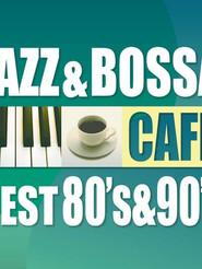 カフェで流れるジャズ&ボッサ~ BEST 80's & 90's