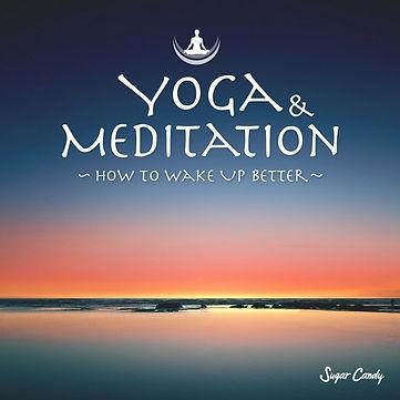 Yoga & Meditation ~How to Wake Up