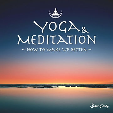 Yoga & Meditation ~How to Wake Up