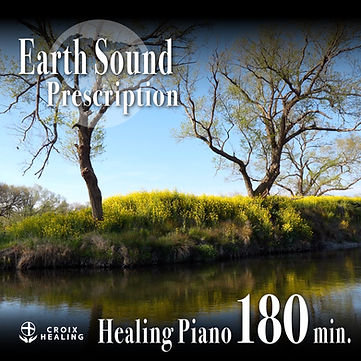Earth Sound Prescription ~Healing Piano~ 180min.