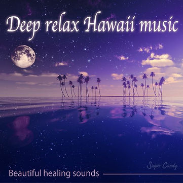"Deep relax Hawaii music ""Beautiful healing sounds"""