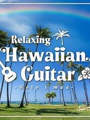 Relaxing Hawaiian Guitar ~Holo i mua~