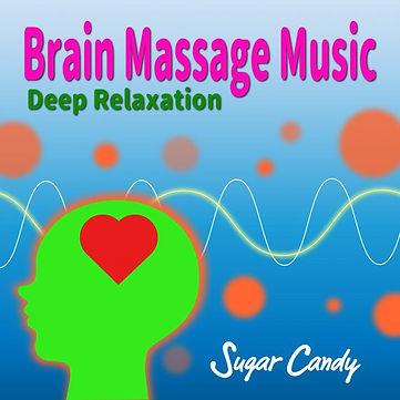 """Brain Massage Music """"Deep Relaxation"""""""