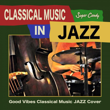 """JAZZ PARADISE『CLASSICAL MUSIC IN JAZZ """"Good Vibes Classical Music JAZZ Cover""""』2月14日リリース!"""