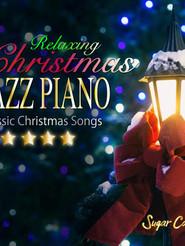 Relaxing Christmas JAZZ PIANO Classic Christmas Songs