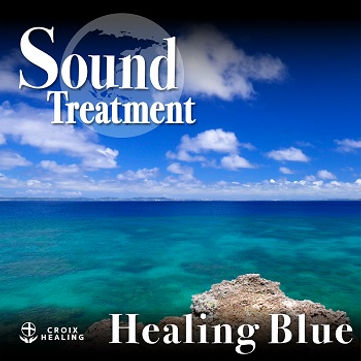 Sound Treatment 〜Healing Blue〜