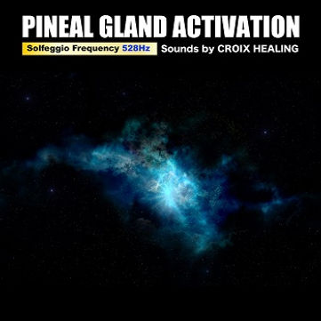 "Pineal Gland Activation Music ""Solfeggio Frequency 528Hz"""