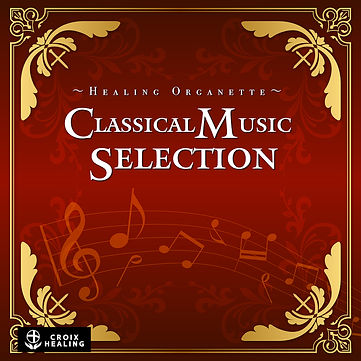 """Healing Organette """"Classical Music Selection"""""""