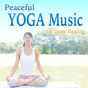 Peaceful YOGA Music for Inner Healing