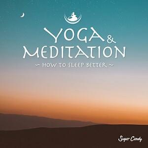 『Sugar Candy / Yoga & Meditation 〜How to Sleep Better〜』9月11日リリース!