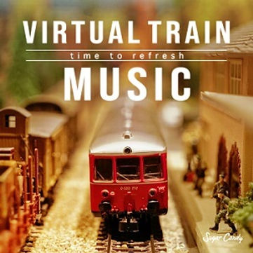 Virtual Train Music~time to refresh~