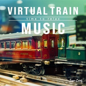 『Sugar Candy / Virtual Train Music 〜time to relax〜』11月20日リリース!