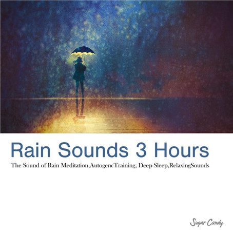 Sugar Candy『Rain Sounds 3Hours』3月20日リリース!