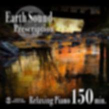 Earth Sound Prescription ~Relaxing Piano~ 150min.