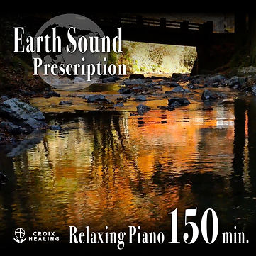 Earth Sound Prescription ~Relaxing Piano~ 150min.