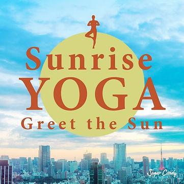 Sunrise YOGA ~ Greet the Sun
