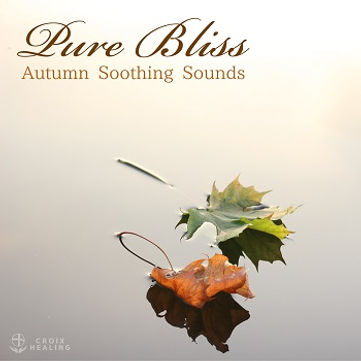 """Pure Bliss """"Autumn Soothing  Sounds"""""""
