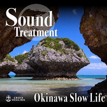 Sound Treatment 〜Okinawa Slow Life〜