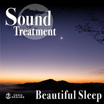 Sound Treatment 〜Beautiful sleep〜(croix edit)
