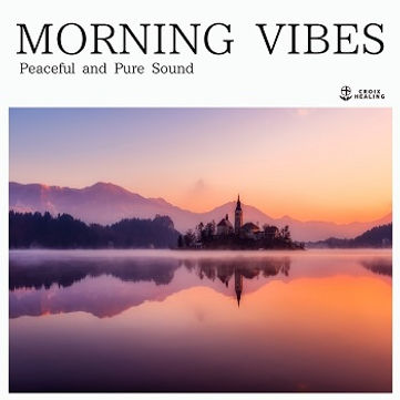 "Morning Vibes""Peaceful and Pure Sound"""