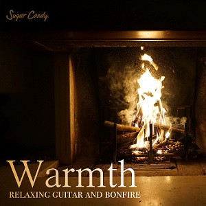 Warmth Relaxing Guitar and Bonfire I