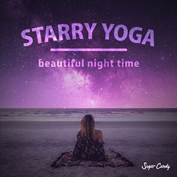 STARRY YOGA ~beautiful night time~