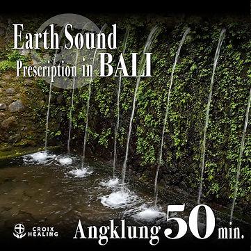 Earth Sound Prescription in BALI 〜Angklung with Nature Sound〜 52min.