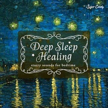 Deep Sleep Healing ~starry sounds for bedtime