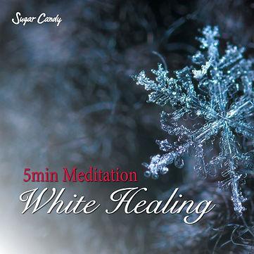 5min Meditation ''White Healing''